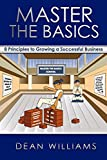Master the Basics: 8 Principles to Growing a Successful Business