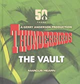 [(Thunderbirds : The Vault)] [By (author) Marcus Hearn] published on (April, 2016)