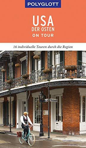 POLYGLOTT on tour Reiseführer USA – Der Osten: Individuelle Touren durch die Region