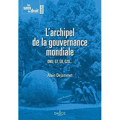 L'archipel de la gouvernance mondiale -: ONU, G7, G8, G20...