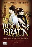 Books & Braun: Das Zeichen des Phönix von Pip Ballantine