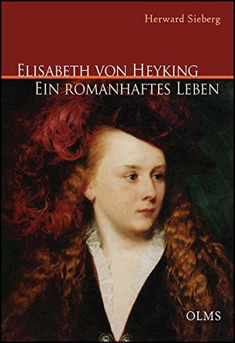Elisabeth von Heyking: Ein romanhaftes Leben.
