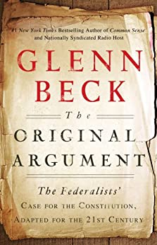 The Original Argument: The Federalists' by [Beck, Glenn]