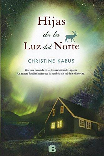 Descargar Libro Libro Hijas De La Luz Del Norte (NB GRANDES NOVELAS) de Christine Kabus