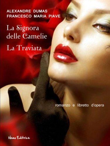 la-signora-delle-camelie-la-traviata-romanzo-e-libretto-dopera-vol-1