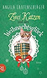 Zwei Katzen und das Weihnachtsglück: Roman