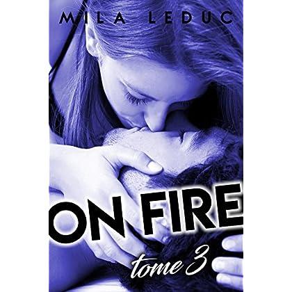 ON FIRE - Tome 3: (Nouvelle érotique, Sexe à Plusieurs, Pompiers, 2 Hommes, HARD)