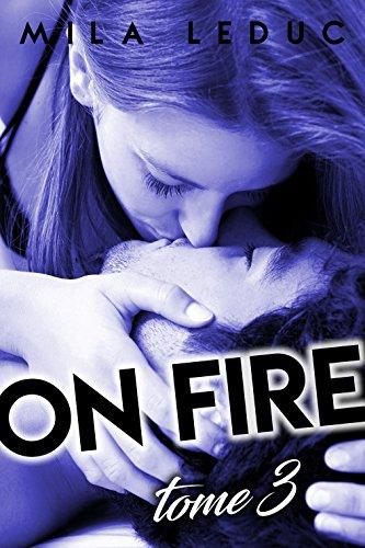 ON FIRE - Tome 3: (Nouvelle rotique, Sexe  Plusieurs, Pompiers, 2 Hommes, HARD)