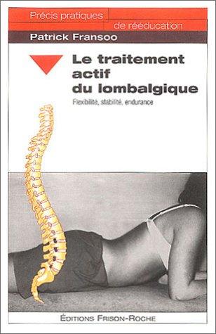Le traitement actif du lombalgique : Flexibilité, stabilité, endurance par Patrick Fransoo