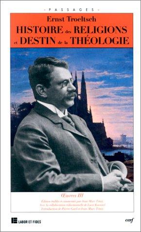 Histoire des religions et destin de la théologie par E. Troeltsch