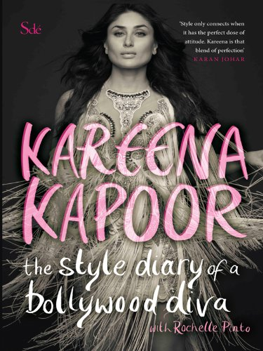 The Style Diary of a Bollywood Diva (English Edition) par Kareena Kapoor