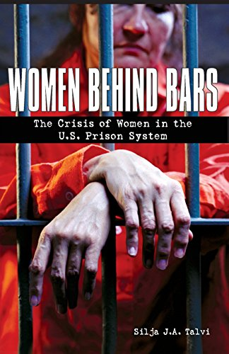 Women Behind Bars: The Crisis of Women in the U.S. Prison System por Silja Talvi