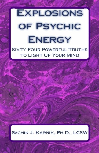 Explosions of Psychic Energy: Sixty-Four Powerful Truths to Light Up Your Mind PDF Books