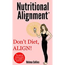 Nutritional Alignment® (Living your Life in Synergy Book 1) (English Edition)