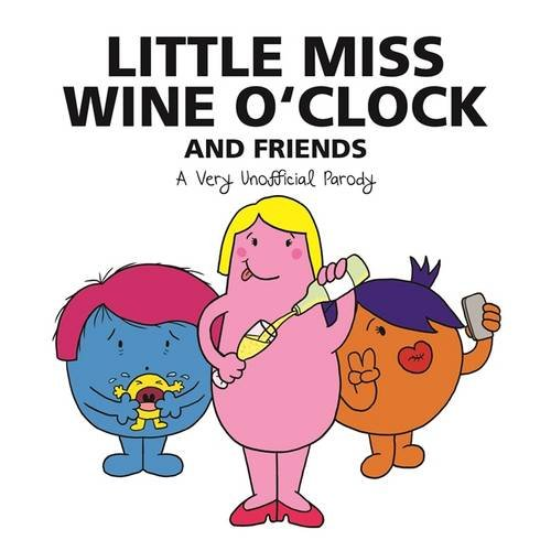 TheWorks Little Miss Wine OClock and Friends: A Very Unofficial Parody
