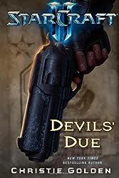 StarCraft II: Devils' Due (Starcraft II (Gallery Books)) by Christie Golden (2011-04-12)