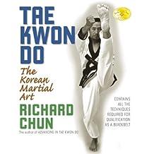 Tae Kwon Do: The Korean Martial Art by Richard Chun (2007-10-15)