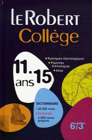 Le Robert Collge 6e-3e : 11-15 Ans