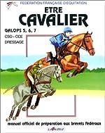 Etre Cavalier - Galops 5, 6, 7 de Fédération française d'équitation