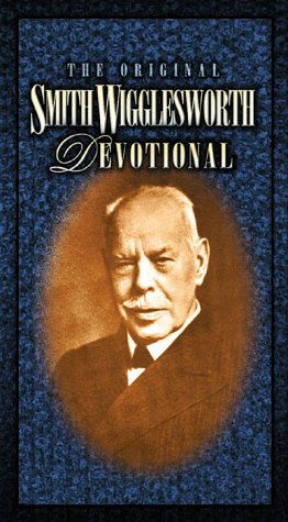 The Original Smith Wigglesworth Devotional (A Charisma Classic)