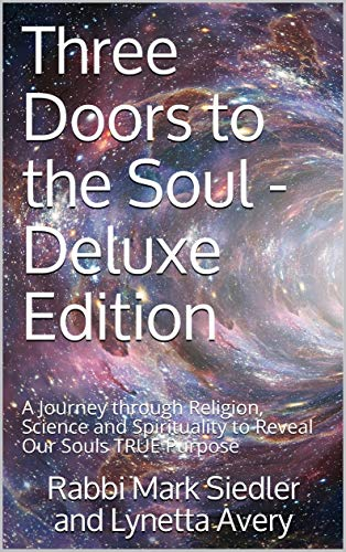 Three Doors to the Soul - Deluxe Edition: A Journey through Religion, Science and Spirituality to Reveal Our Souls TRUE Purpose (Mark and Lynetta Book 1) (English Edition)