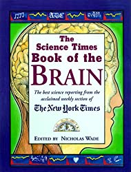 Book of the Brain: The Best Science Reporting from the Acclaimed Weekly Section of the New York Times (Science Times Books)