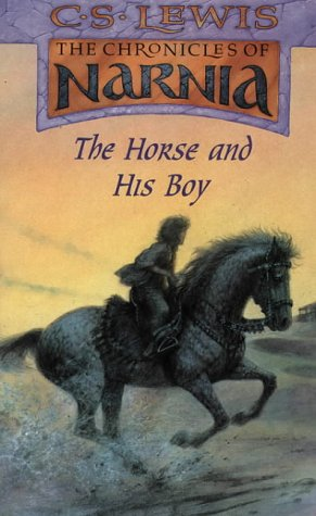 The Horse and his Boy (The Chronicles of Narnia, No. 3)