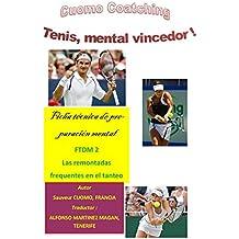 Tennis : Las remontadas frequentes en el tanteo: Ficha de tecniqca mental de compéticion (TENIS : Fichas de tecnica mental nº 2) (Spanish Edition)