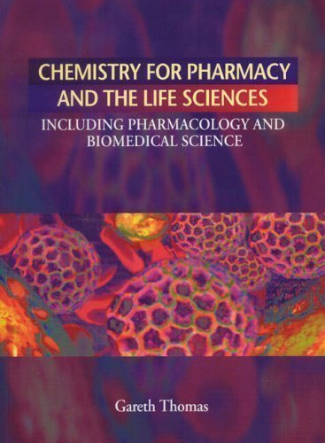 Chemistry for Pharmacy and the Life Sciences Including Pharmacology and Biomedical Science by Gareth Thomas [22 November 1995]