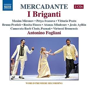 Mercadante: I Briganti [Bruno Praticò, Vittorio Prato, Maxim Mironov, Jesús Ayllón] [Naxos: 8.660343-44]
