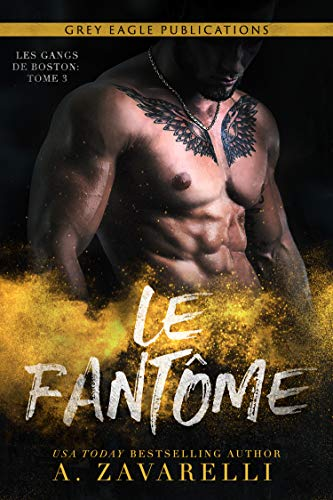 Le fantôme (Les Gangs de Boston t. 3) par  Grey Eagle Publications