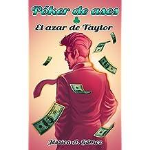 Póker de ases I: El azar de Taylor