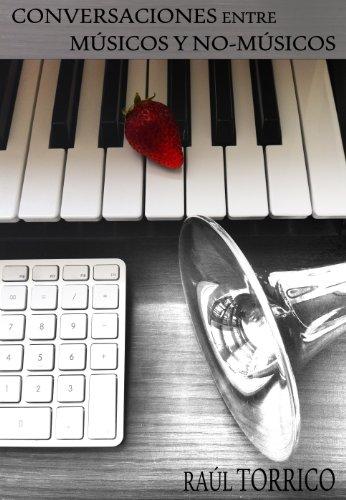 Descargar Libro Conversaciones entre músicos y no-músicos de Raúl Torrico