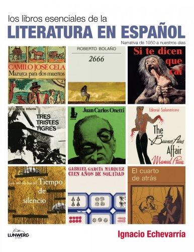 Los libros esenciales de la literatura en español por Ignacio Echevarría Pérez