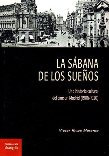 Sábana de los sueños, La. Una historia cultural del cine en MAdrid (1906-1920) (Hispanoscope) por Víctor Rivas Morente