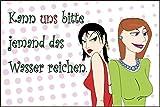 Coole Frauen Sprüche Schild -943s- Wasser reichen 29,5cm * 20cm * 2mm, mit 4 Eckenbohrungen (3mm) inkl. 4 Schrauben