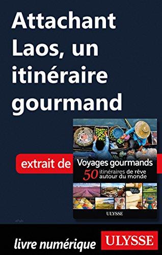 Descargar Libro Attachant Laos - Un itinéraire gourmand de Collectif