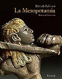 La Mesopotamia. Arte e architettura. Ediz. a colori