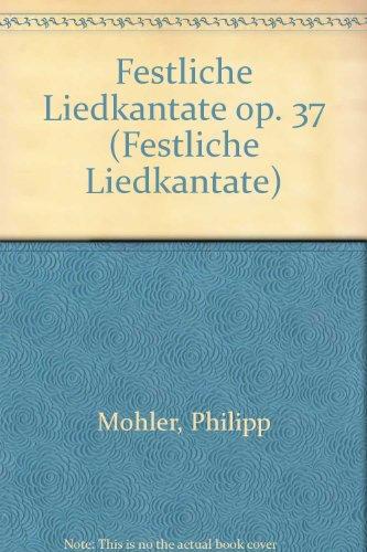 Festliche Liedkantate Op. 37 -Ensemble de Partitions