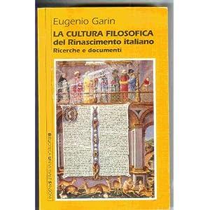 La cultura filosofica del Rinascimento italiano. Ricerche e documenti