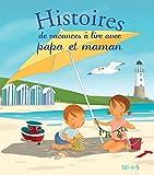 Histoires de vacances à lire avec papa et maman (Histoires à lire avec papa et maman) (French Edition)