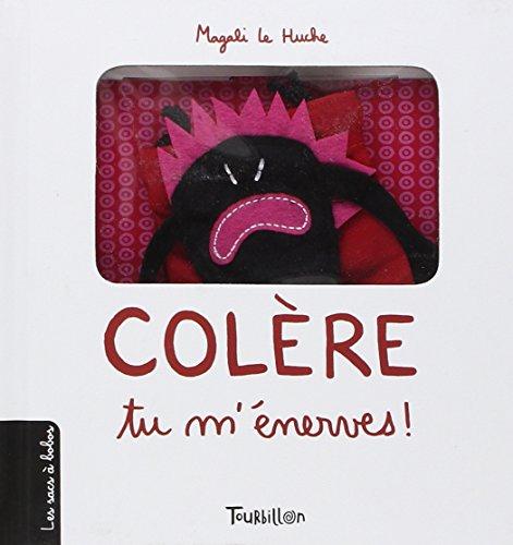 Colère, tu m'énerves ! / Magali Le Huche |