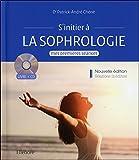 S'initier à la sophrologie - Mes premières séances - Livre + CD