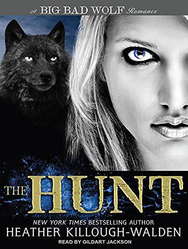 Adult Big Bad Wolf (The Hunt (Big Bad Wolf, Band 4))