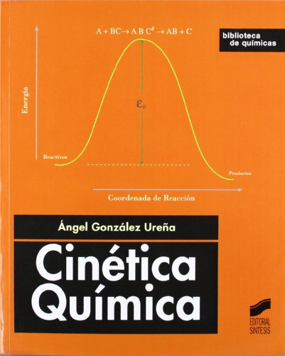 Cinética química (Biblioteca de químicas) por Ángel González Ureña
