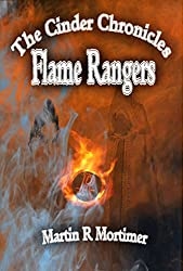 Flame Rangers (The Cinder Chronicles Book 1)