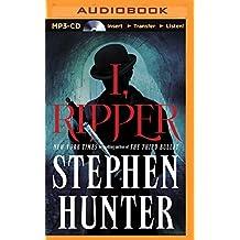 I, Ripper by Stephen Hunter (2015-12-29)