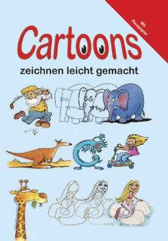 Cartoons zeichnen leicht gemacht (Von Cartoons Zeichnen)