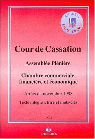 ARRETS DE LA CHAMBRE COMMERCIALE, FINANCIERE ET ECONOMIQUE DE NOVEMBRE 1998. Assemblée plénière, Texte intégral, titre et mots-clés