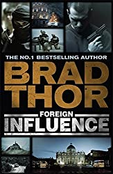 Foreign Influence (Scot Harvath) by Brad Thor (2011-02-17)